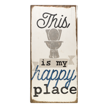 Load image into Gallery viewer, This is my happy place wooden bathroom sign