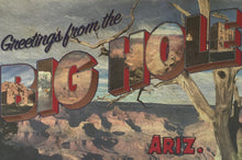 Load image into Gallery viewer, Greetings from Big Hole AZ Postcard