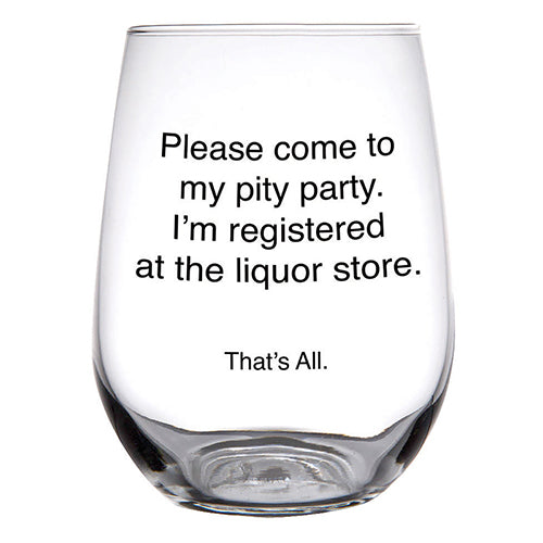 Pity Party Stemless Glass By Santa Barbara Design Studio