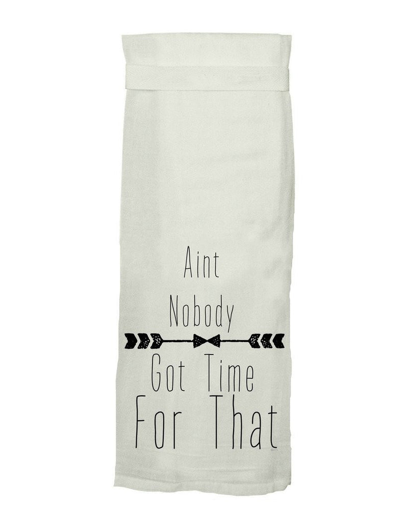 ainu0027t nobody got time for that hang tight towel by twisted wares