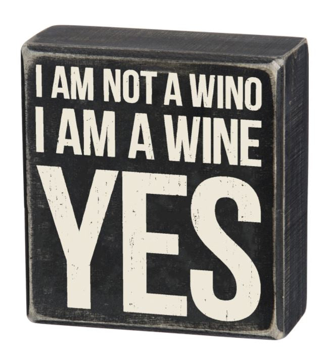 I'm Not A Wino Box Sign by Primatives by Kathy