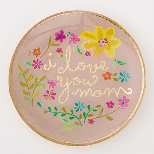 I Love You Mom Round Glass Tray by Natural Life