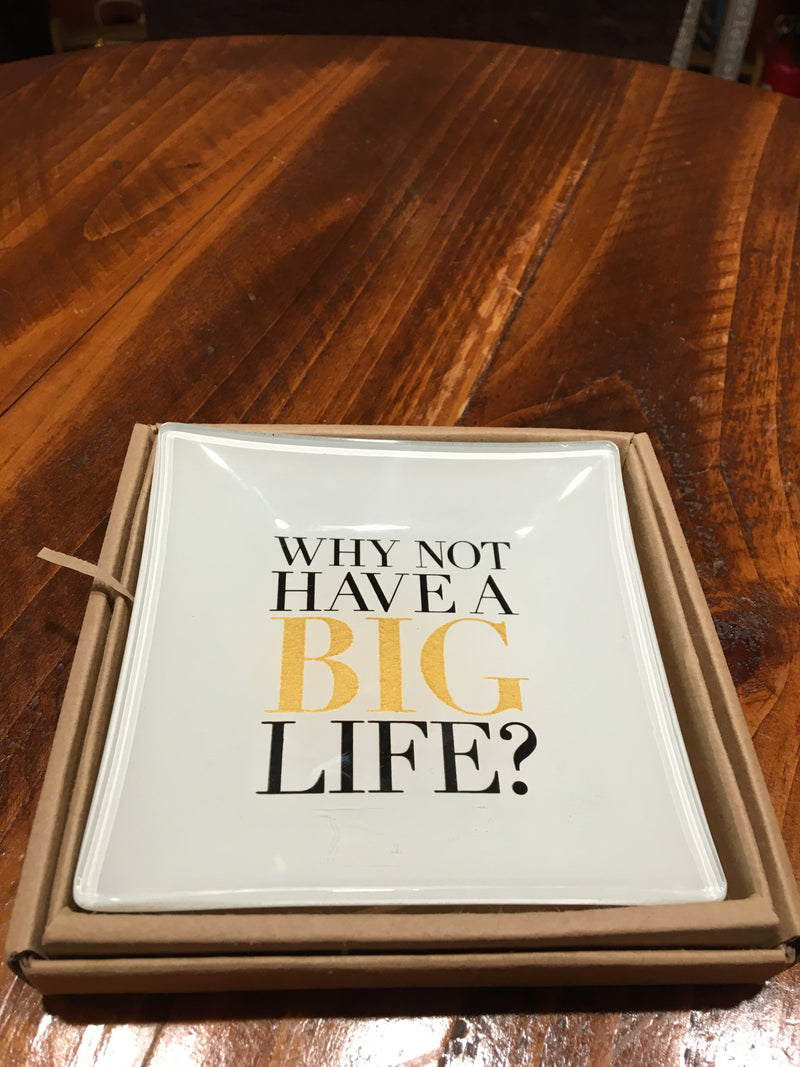 Why Not Have A Big Life? Tray By Mud Pie