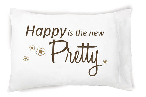 Happy is The New Pretty Pillow Case by Faceplant Dreams