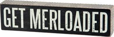 Get Merloaded Box Sign by Primatives by Kathy