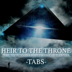 Heir to the Throne (ft Tim Henson and Scott LePage) Tabs