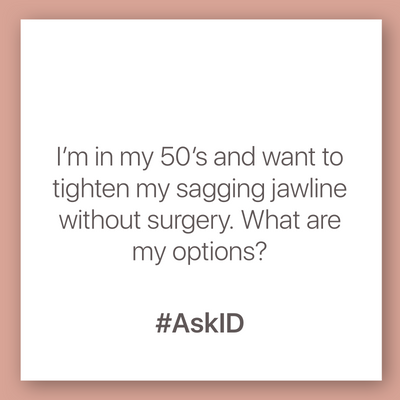 AskID: Options to tighten a sagging jawline without surgery.