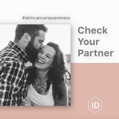Check Your Partner/ #skincancerawarenessmonth