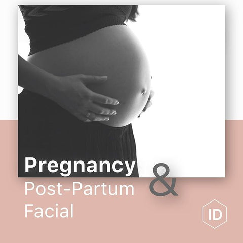 Pregnancy and Post Partum Facial