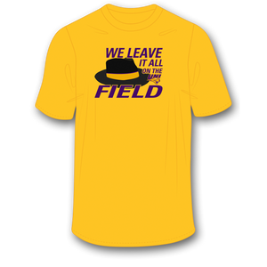 We Leave It On The Field T Shirt