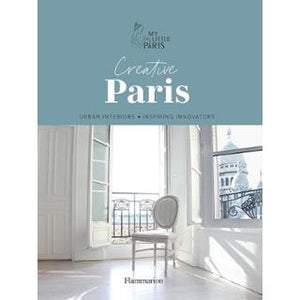 CREATIVE PARIS URBAN INTERIORS & INSPIRING INNOVATORS