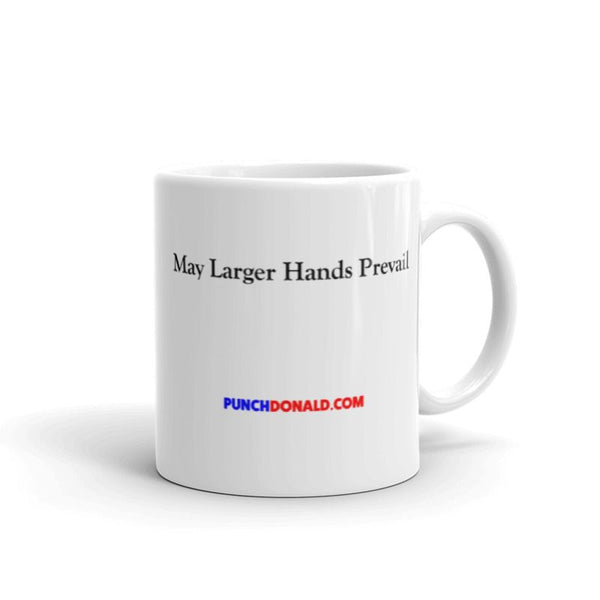 Mug - May Larger Hands Prevail
