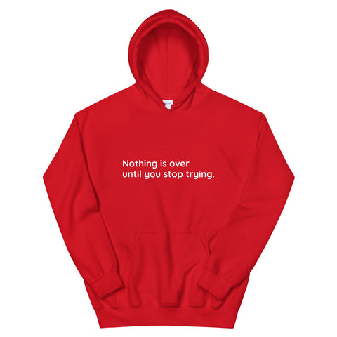 Hoodie 'Nothing is over'