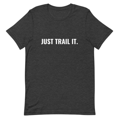 T-Shirt 'Just Trail it.'