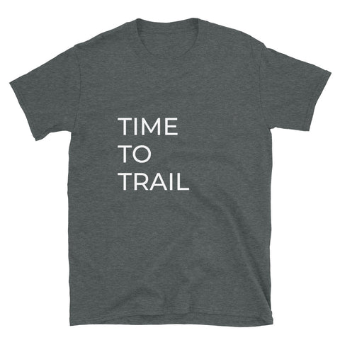 T-Shirt Time To Trail