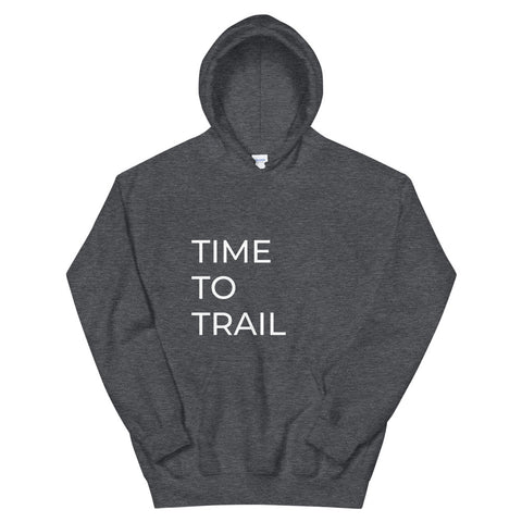 Hoodie Time To Trail