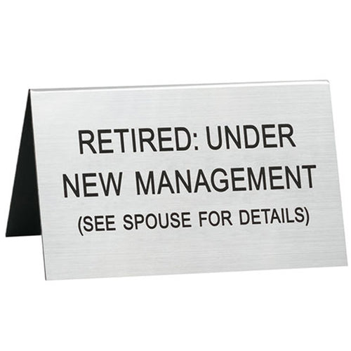 Retired: Under New Management Desk Sign-Large