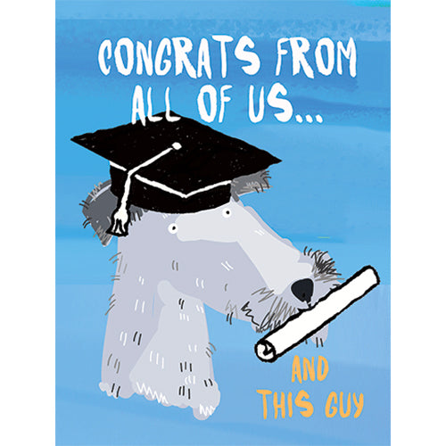 Congrats From All of Us...And This Guy - Greeting Card