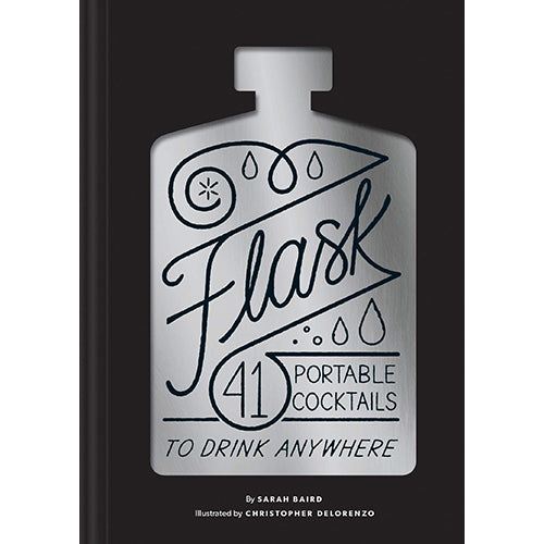 Flask: 41 Portable Cocktails to Drink Anywhere