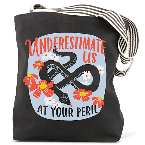 Underestimate Us at Your Peril Tote Bag