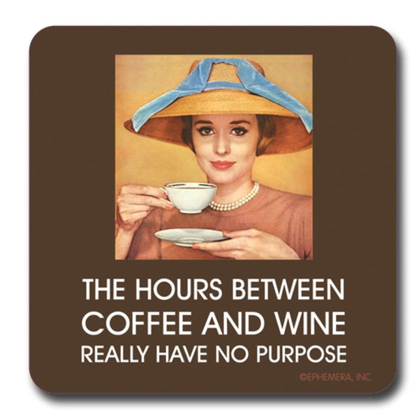 The Hours Between Coffee and Wine Coaster