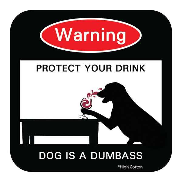 Warning: The Dog is a Dumbass Coaster