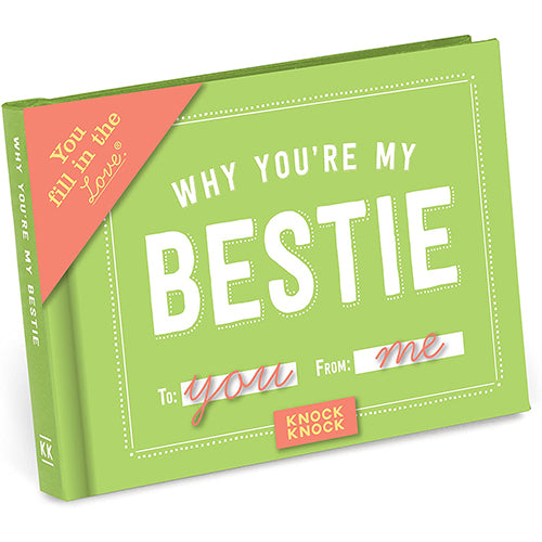Why You're My Bestie - Fill in the Love