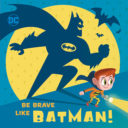 Be Brave Like Batman!
