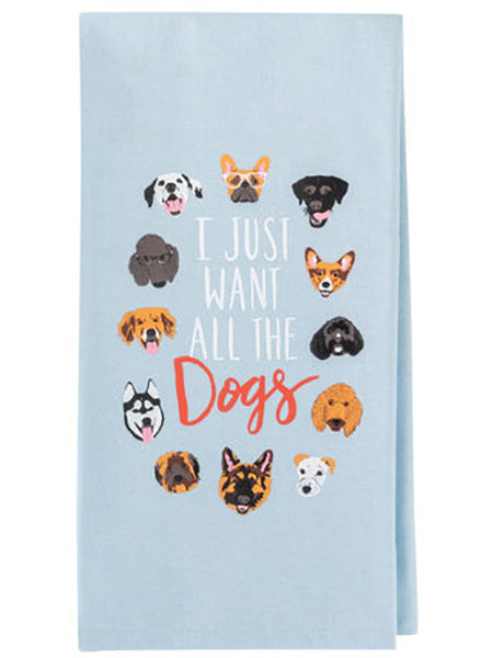 I Just Want All the Dogs - Dish Towel