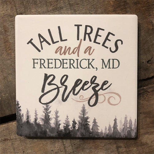 Tall Trees and a Frederick Breeze - Stone Coaster