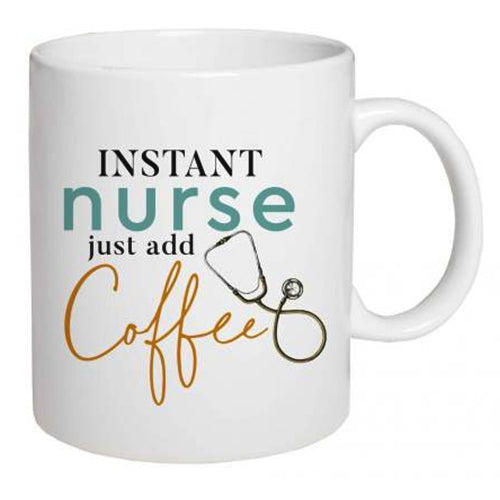 Instant Nurse, Just Add Coffee Mug