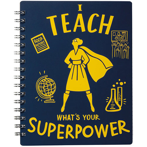 I Teach, What's Your Superpower? - Spiral Notebook