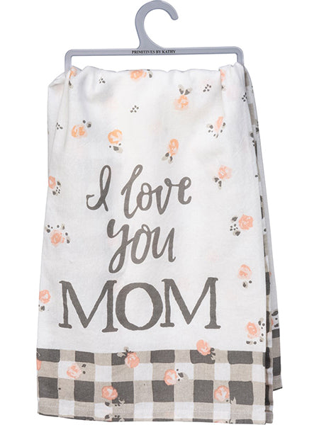 I Love You Mom - Dish Towel