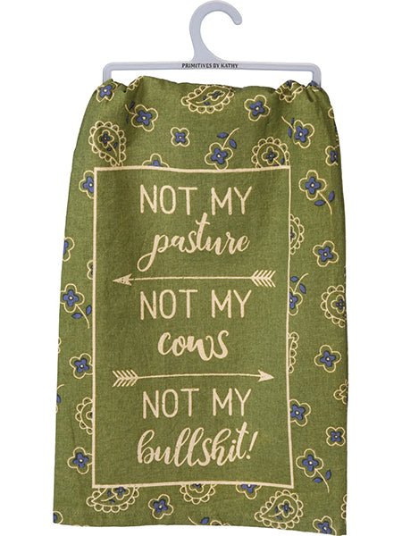 Not My Pasture, Not My Cows - Dish Towel