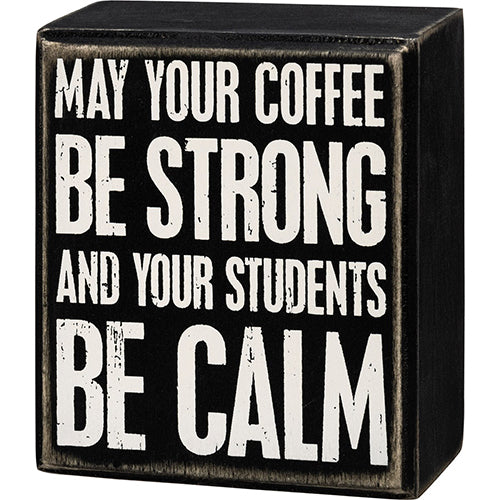 May Your Students Be Calm Box Sign