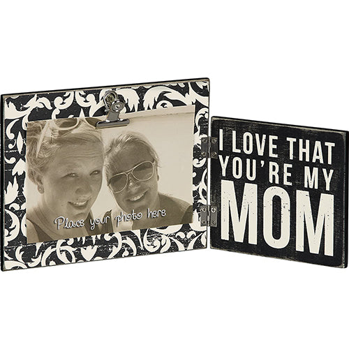 I Love That You're My Mom Hinged Clip Frame