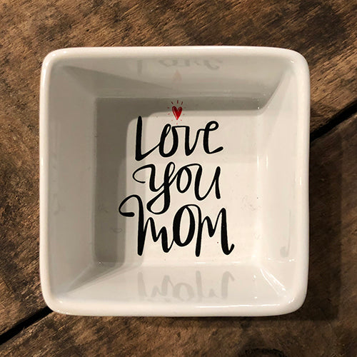Love You Mom Trinket Tray