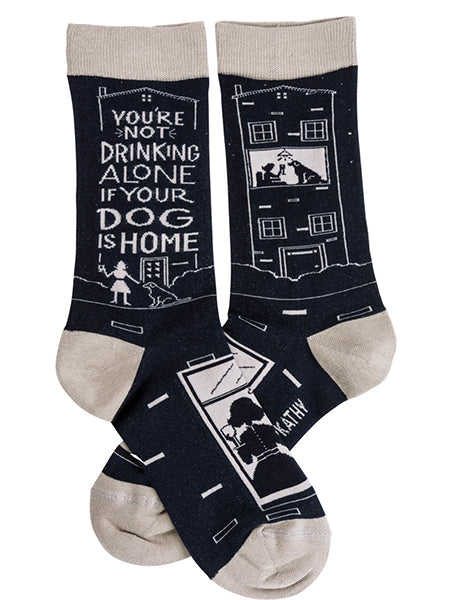 Not Drinking Alone If Your Dog Is Home Crew Socks