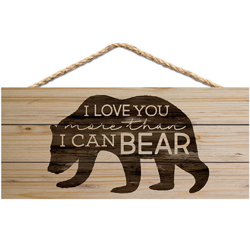 I Love You More Than I Can Bear Hanger