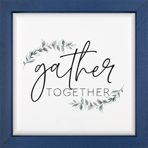 Gather Together - Sign