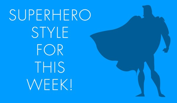 PlanetSuperHeroStyle of the Week