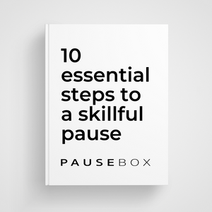 10 essential steps to a skillful Pause - Free Guide
