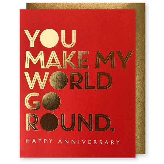You Make My World Go Round Card