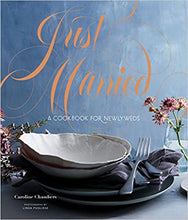Load image into Gallery viewer, Just Married: A Cookbook for Newlyweds (Cookbooks for Two, Entertaining Cookbook, Easy Dinner Recipes)