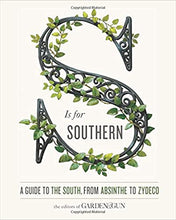 Load image into Gallery viewer, S Is for Southern: A Guide to the South, from Absinthe to Zydeco