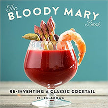 Load image into Gallery viewer, The Bloody Mary Book: Reinventing a Classic Cocktail