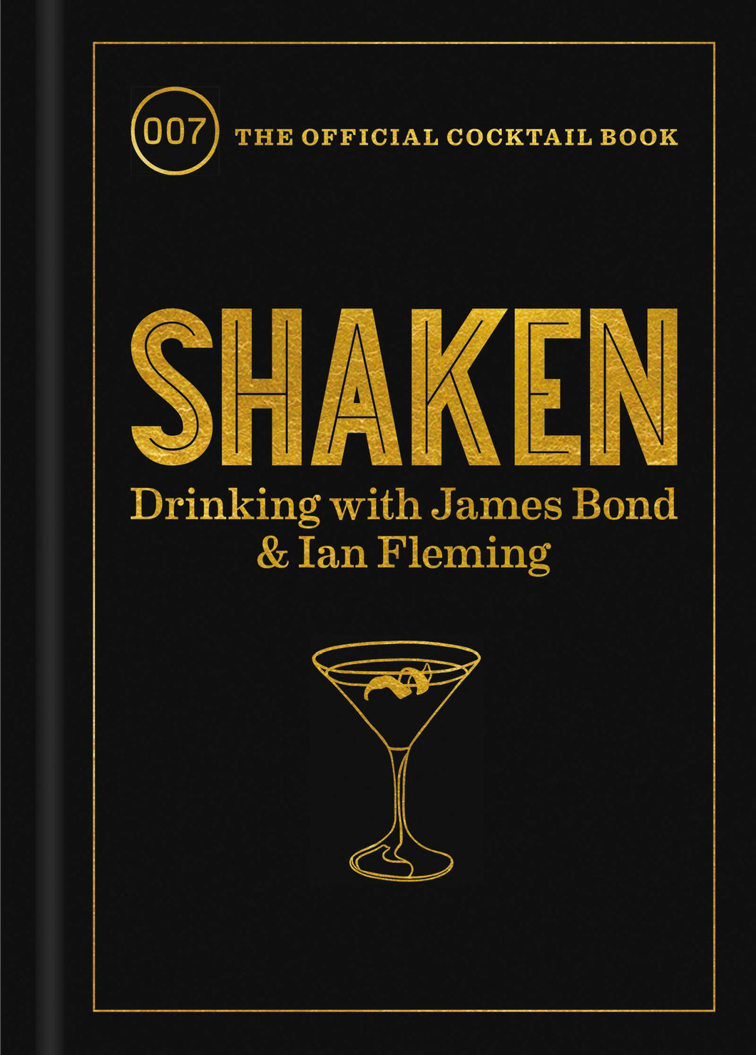 SHAKEN : Drinking with James Bond and Ian Fleming