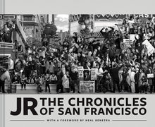 Load image into Gallery viewer, JR: The Chronicles of San Francisco
