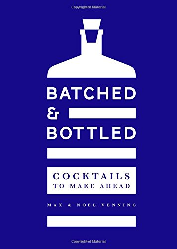 Batched and Bottled: Cocktails to Make Ahead
