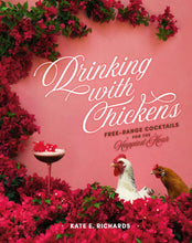 Load image into Gallery viewer, DRINKING WITH CHICKENS